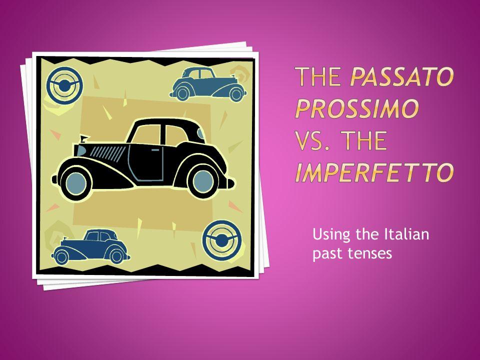 Using the Italian past tenses