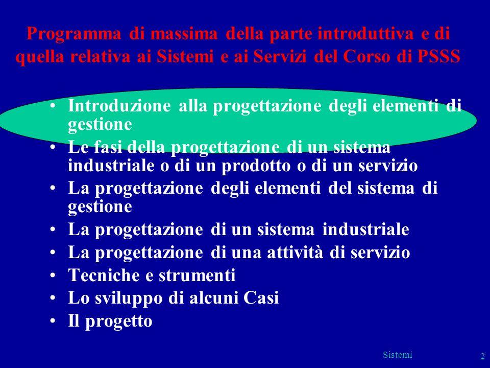 Sistemi 2 Programma di massima della parte introduttiva e di quella relativa ai Sistemi e ai Servizi del Corso di PSSS Introduzione alla progettazione
