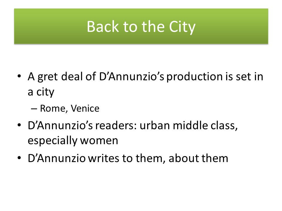 In DAnnunzio, the city becomes the stage to observe the natural phenomena