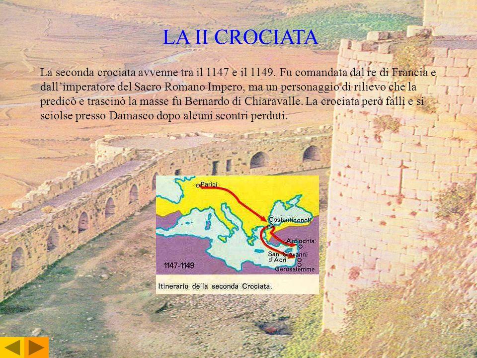 LA II CROCIATA La seconda crociata avvenne tra il 1147 e il 1149. Fu comandata dal re di Francia e dallimperatore del Sacro Romano Impero, ma un perso