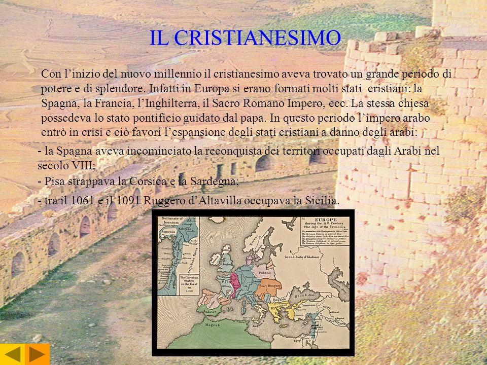 IL CRISTIANESIMO Con linizio del nuovo millennio il cristianesimo aveva trovato un grande periodo di potere e di splendore. Infatti in Europa si erano