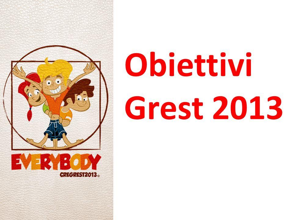 Obiettivi Grest 2013