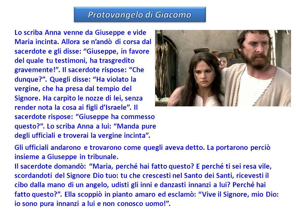Lo scriba Anna venne da Giuseppe e vide Maria incinta.