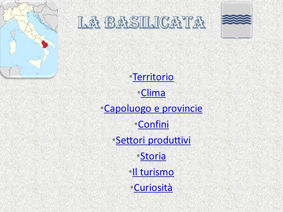 Territorio Clima Capoluogo e provincie Confini Settori produttivi Storia Il turismo Curiosità