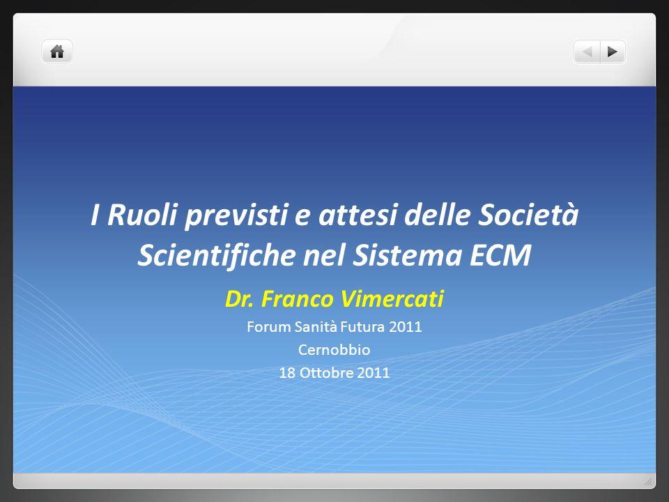 I Ruoli previsti e attesi delle Società Scientifiche nel Sistema ECM Dr.