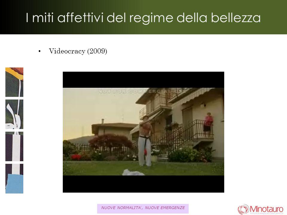 NUOVE NORMALITA, NUOVE EMERGENZE I miti affettivi del regime della bellezza Videocracy (2009)