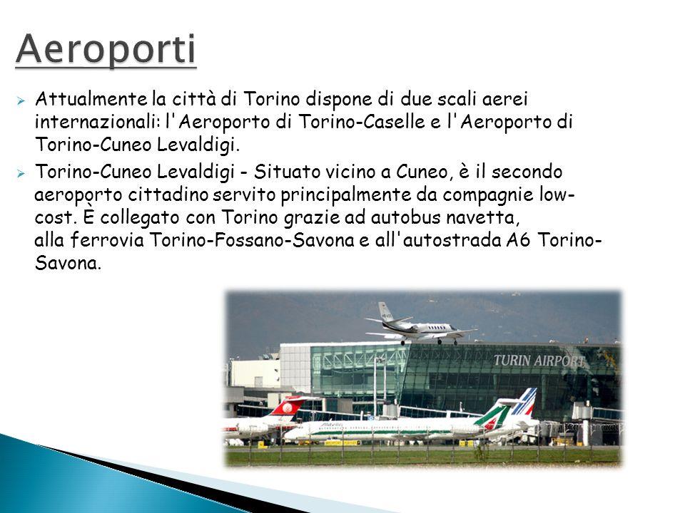 Attualmente la città di Torino dispone di due scali aerei internazionali: l'Aeroporto di Torino-Caselle e l'Aeroporto di Torino-Cuneo Levaldigi. Torin