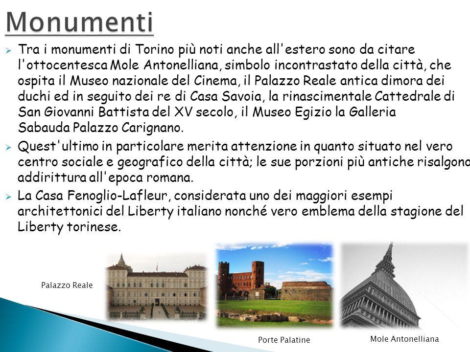 Tra i monumenti di Torino più noti anche all'estero sono da citare l'ottocentesca Mole Antonelliana, simbolo incontrastato della città, che ospita il