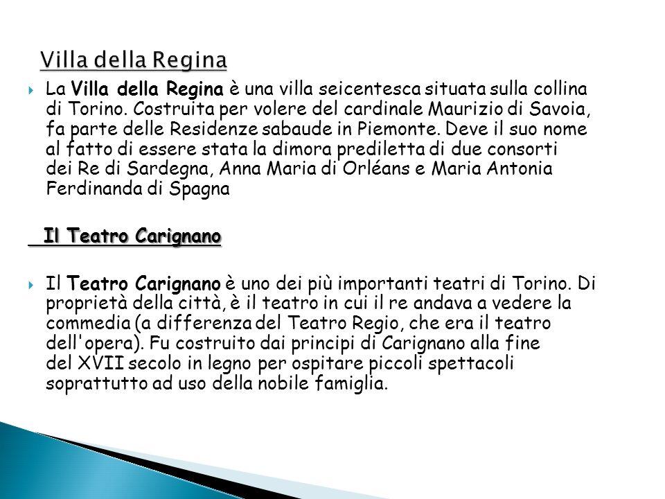 La Villa della Regina è una villa seicentesca situata sulla collina di Torino. Costruita per volere del cardinale Maurizio di Savoia, fa parte delle R