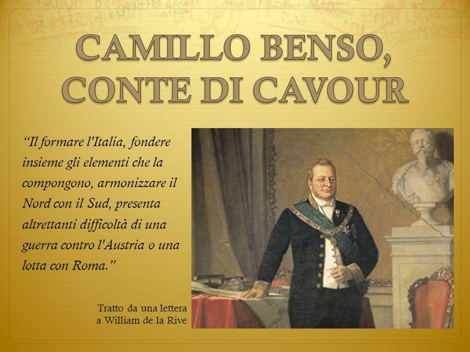 Il formare l'Italia, fondere insieme gli elementi che la compongono, armonizzare il Nord con il Sud, presenta altrettanti difficoltà di una guerra con