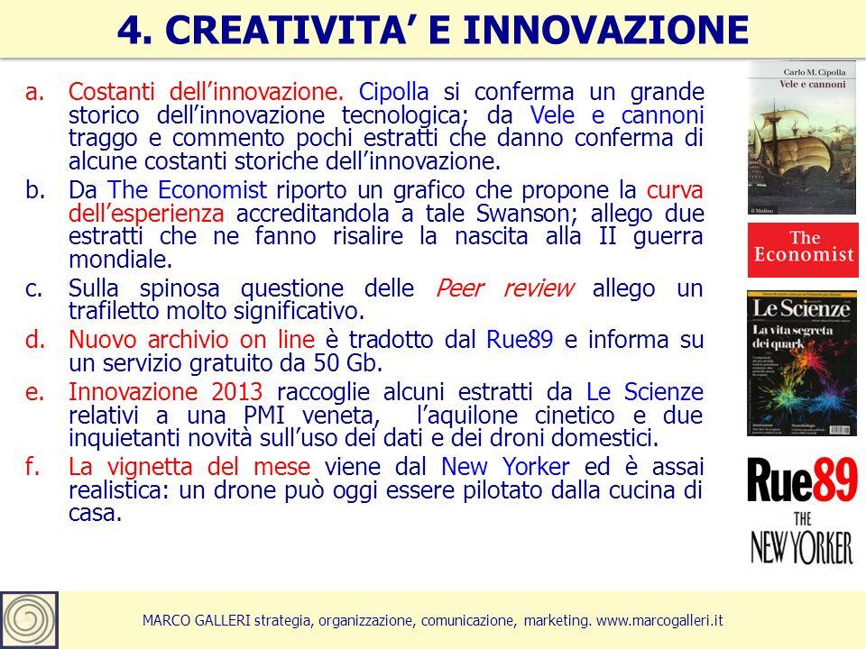 MARCO GALLERI strategia, organizzazione, comunicazione, marketing. www.marcogalleri.it a.Costanti dellinnovazione. Cipolla si conferma un grande stori