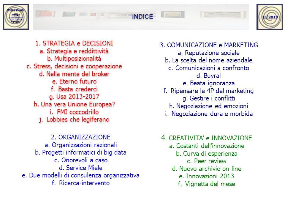 MARCO GALLERI strategia organizzazione comunicazione marketing MARCO GALLERI strategia organizzazione comunicazione marketing INDICE 1. STRATEGIA e DE