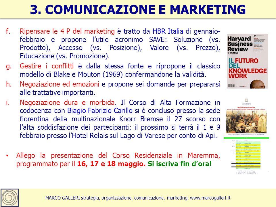 f.Ripensare le 4 P del marketing è tratto da HBR Italia di gennaio- febbraio e propone lutile acronimo SAVE: Soluzione (vs. Prodotto), Accesso (vs. Po