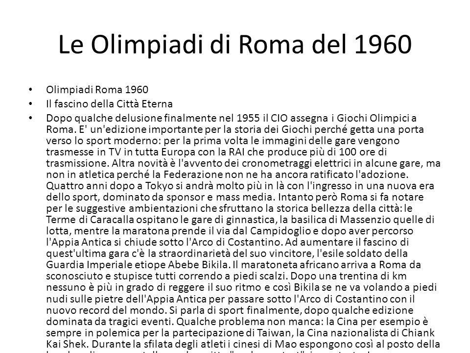 Le Olimpiadi di Roma del 1960 Olimpiadi Roma 1960 Il fascino della Città Eterna Dopo qualche delusione finalmente nel 1955 il CIO assegna i Giochi Oli