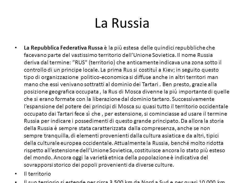 La Russia La Repubblica Federativa Russa è la più estesa delle quindici repubbliche che facevano parte del vastissimo territorio dellUnione Sovietica.