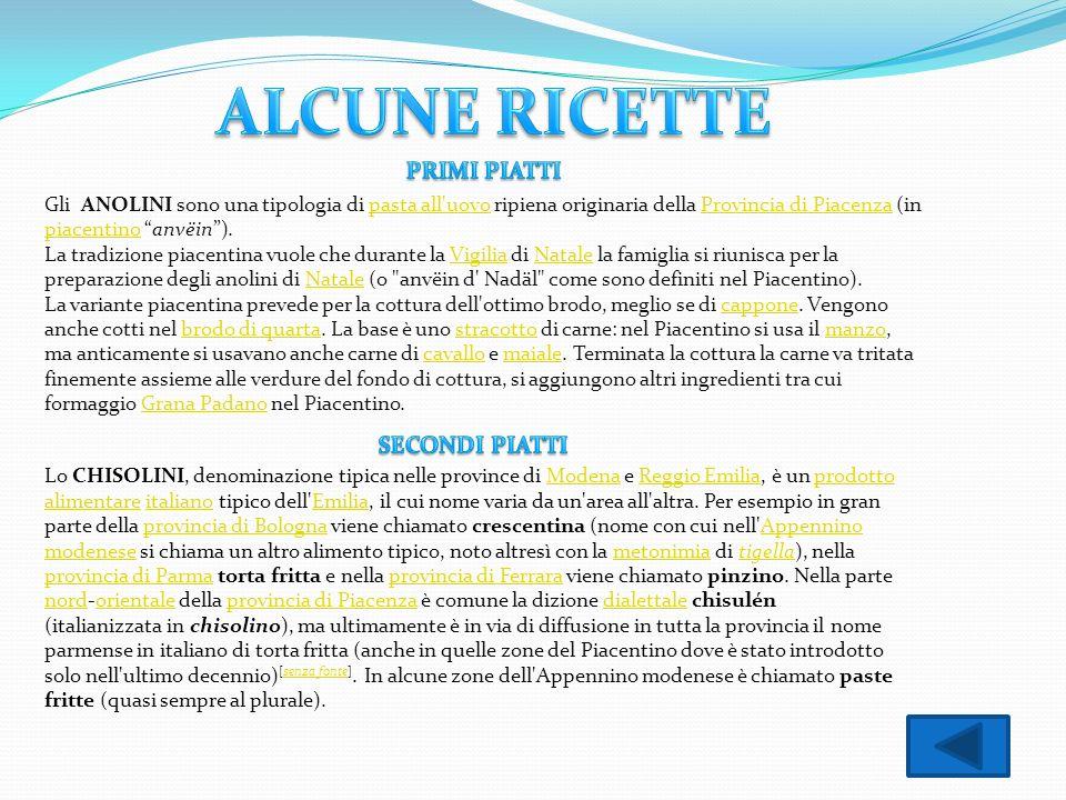 Gli ANOLINI sono una tipologia di pasta all'uovo ripiena originaria della Provincia di Piacenza (in piacentino anvëin).pasta all'uovoProvincia di Piac