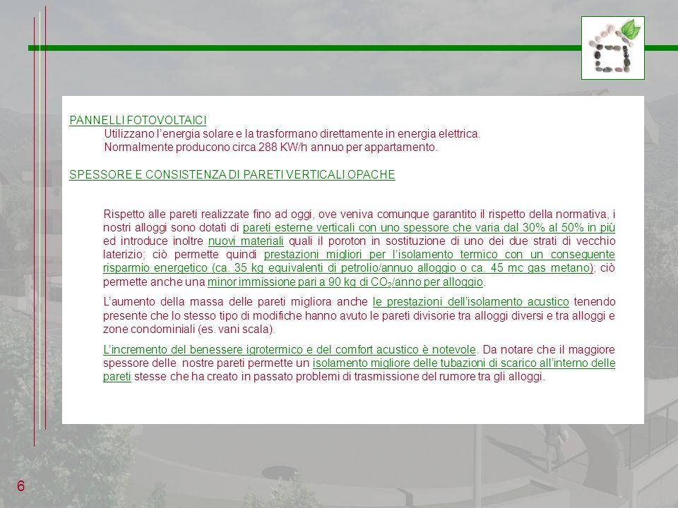 ATTESTATO DI CERTIFICAZIONE ENERGETICA I nostri interventi saranno dotati di attestato di certificazione energetica in attesa di criteri legislativi per stabilire la classificazione energetica vera e propria.