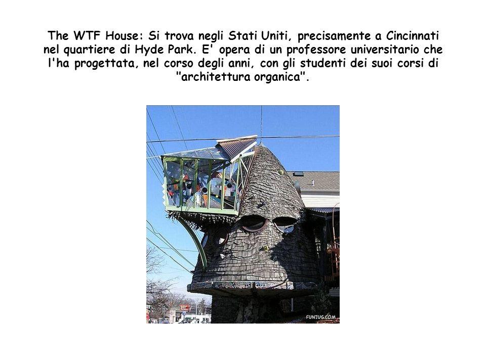 Hovercraft House: Si trova ad Albuquerque nel New Mexico. E' una casa progettata dall'architetto Bart Prince.