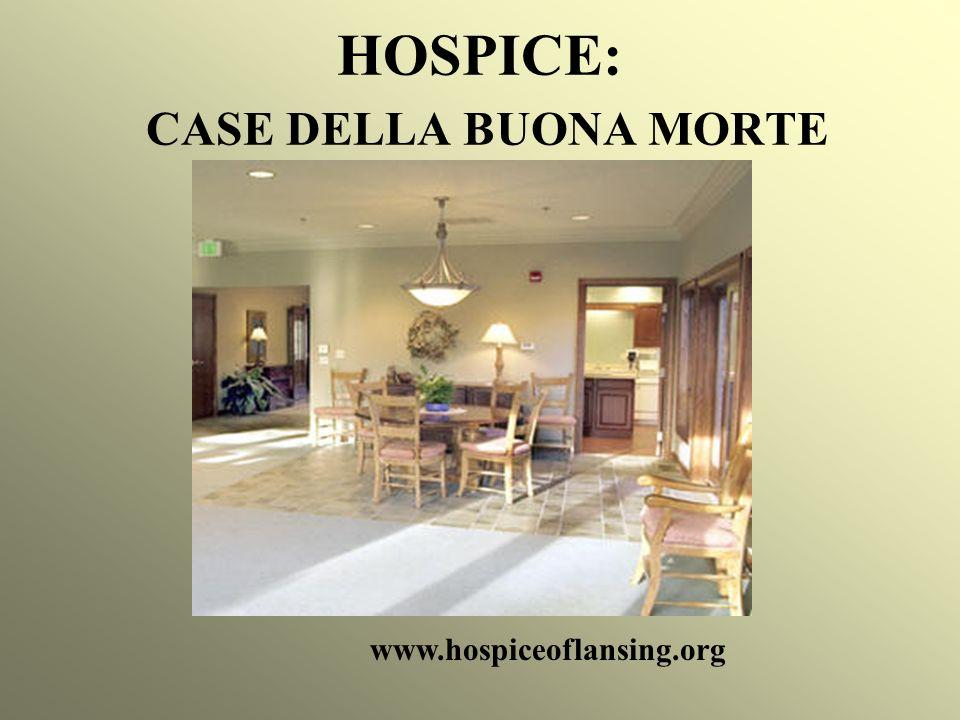 HOSPICE: CASE DELLA BUONA MORTE www.hospiceoflansing.org