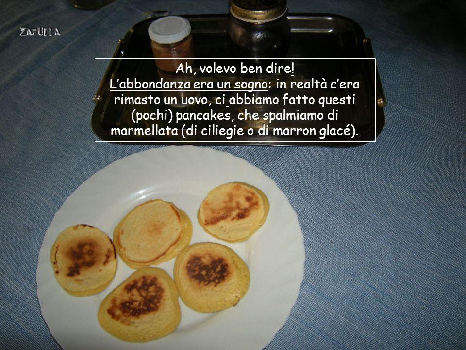 Quarto giorno: oggi a colazio- ne ci facciamo i pancakes.