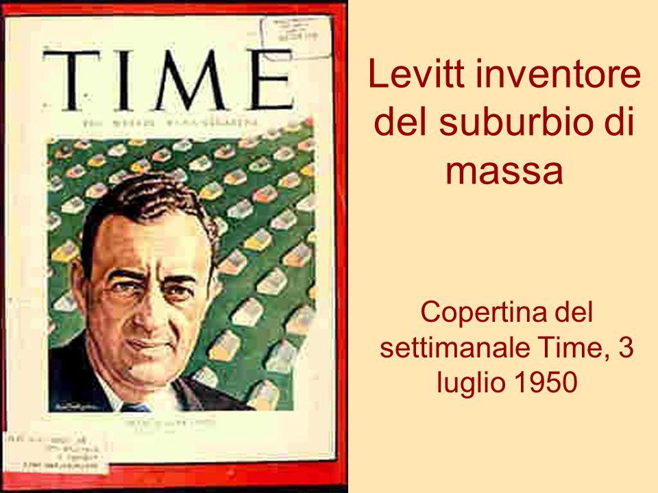 Levitt inventore del suburbio di massa Copertina del settimanale Time, 3 luglio 1950