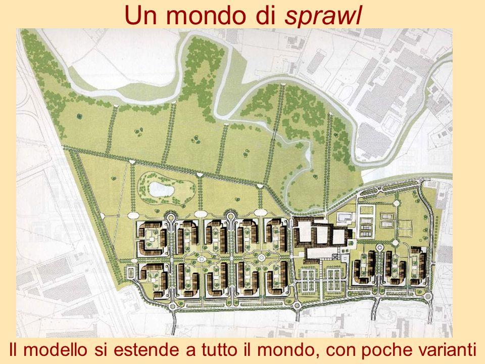 Un mondo di sprawl Il modello si estende a tutto il mondo, con poche varianti