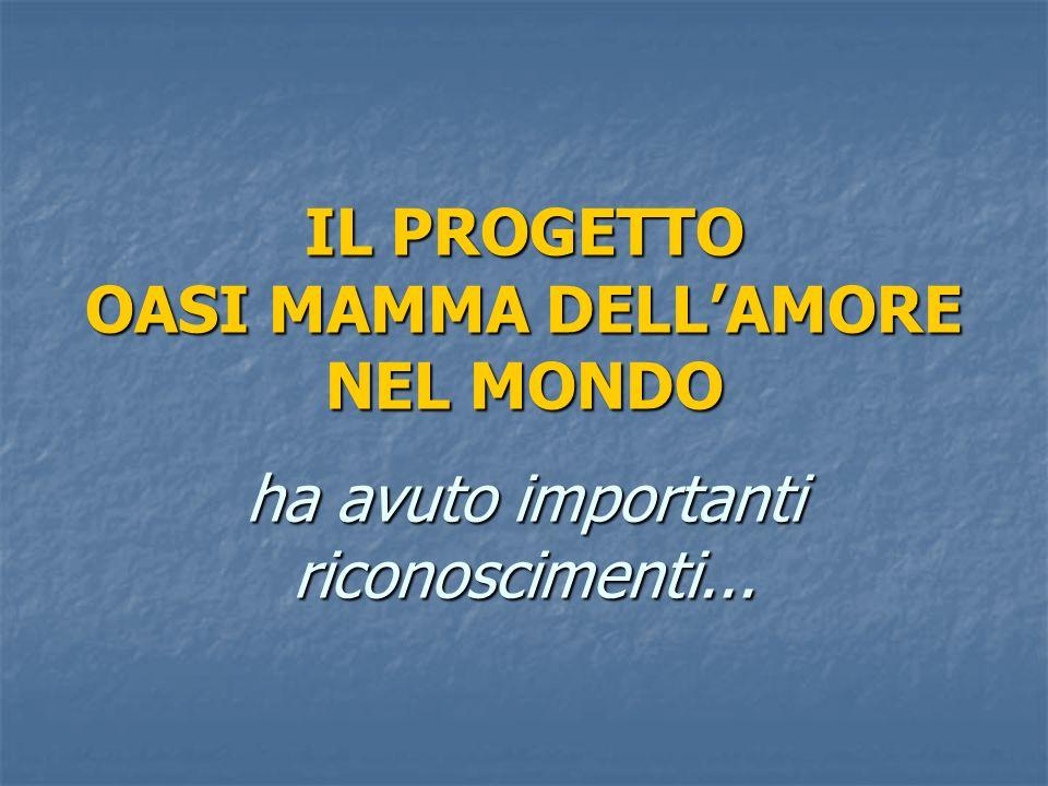 Attualmente le Oasi Mamma dellAmore sono presenti in: AMERICA LATINA Con: - aiuti ad alcuni orfanotrofi in Nicaragua - aiuti ad un orfanotrofio in Bol