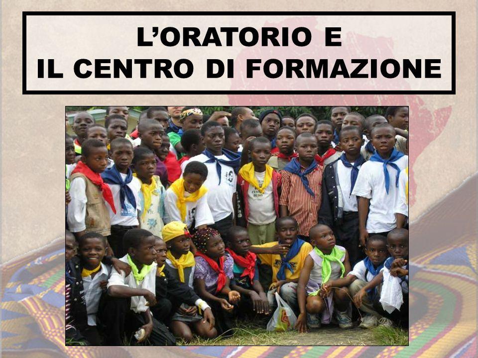 LORATORIO E IL CENTRO DI FORMAZIONE