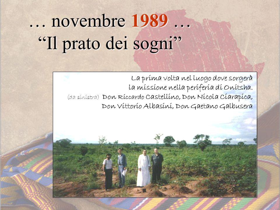 … novembre 1989 … Il prato dei sogni La prima volta nel luogo dove sorgerà la missione nella periferia di Onitsha. (da sinistra) Don Riccardo Castelli