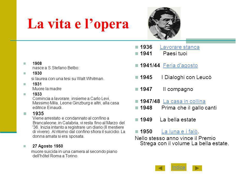 La vita e lopera 1908 nasce a S.Stefano Belbo: 1930 si laurea con una tesi su Walt Whitman.