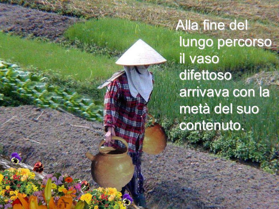 Uno dei vasi aveva una crepa, mentre laltro era perfetto e consegnava sempre tutto il suo contenuto di acqua. Uno dei vasi aveva una crepa, mentre lal