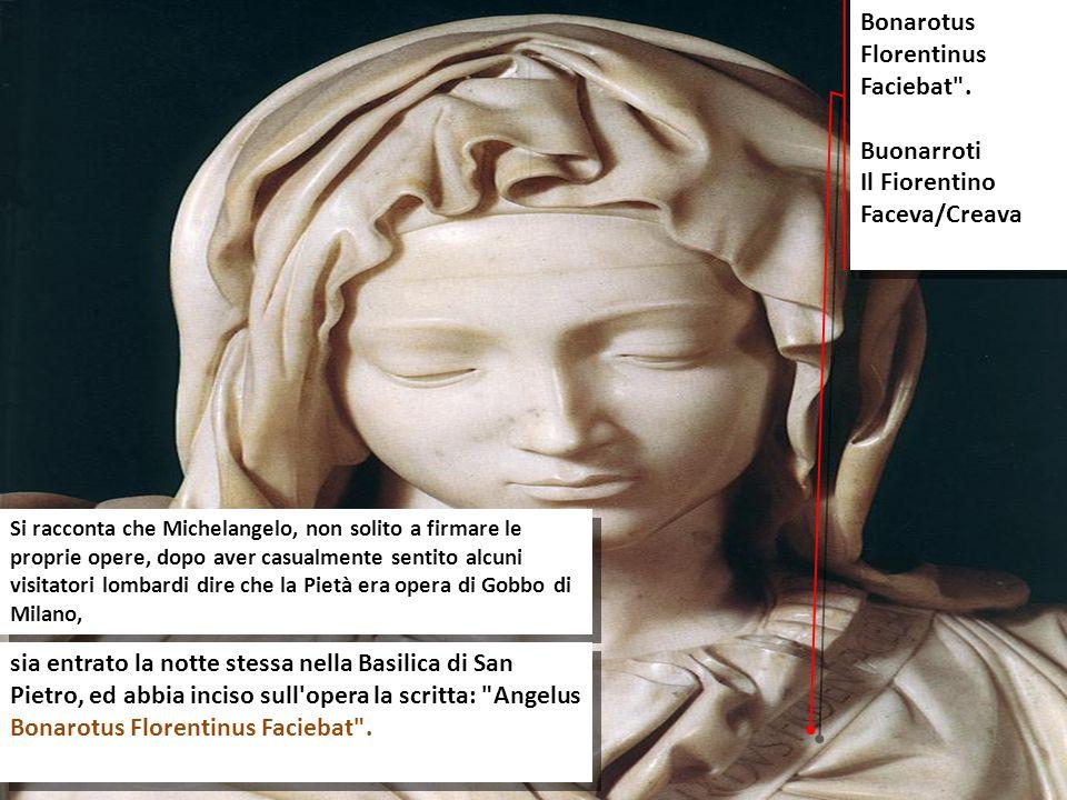 Si racconta che Michelangelo, non solito a firmare le proprie opere, dopo aver casualmente sentito alcuni visitatori lombardi dire che la Pietà era op
