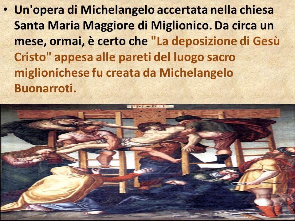 Un'opera di Michelangelo accertata nella chiesa Santa Maria Maggiore di Miglionico. Da circa un mese, ormai, è certo che