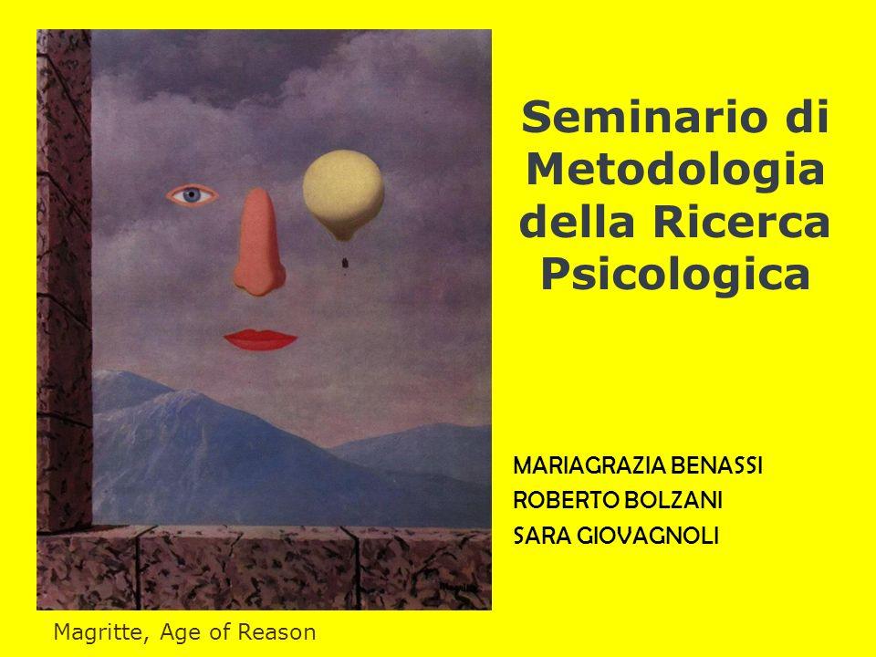 Seminario di Metodologia della Ricerca Psicologica MARIAGRAZIA BENASSI ROBERTO BOLZANI SARA GIOVAGNOLI Magritte, Age of Reason