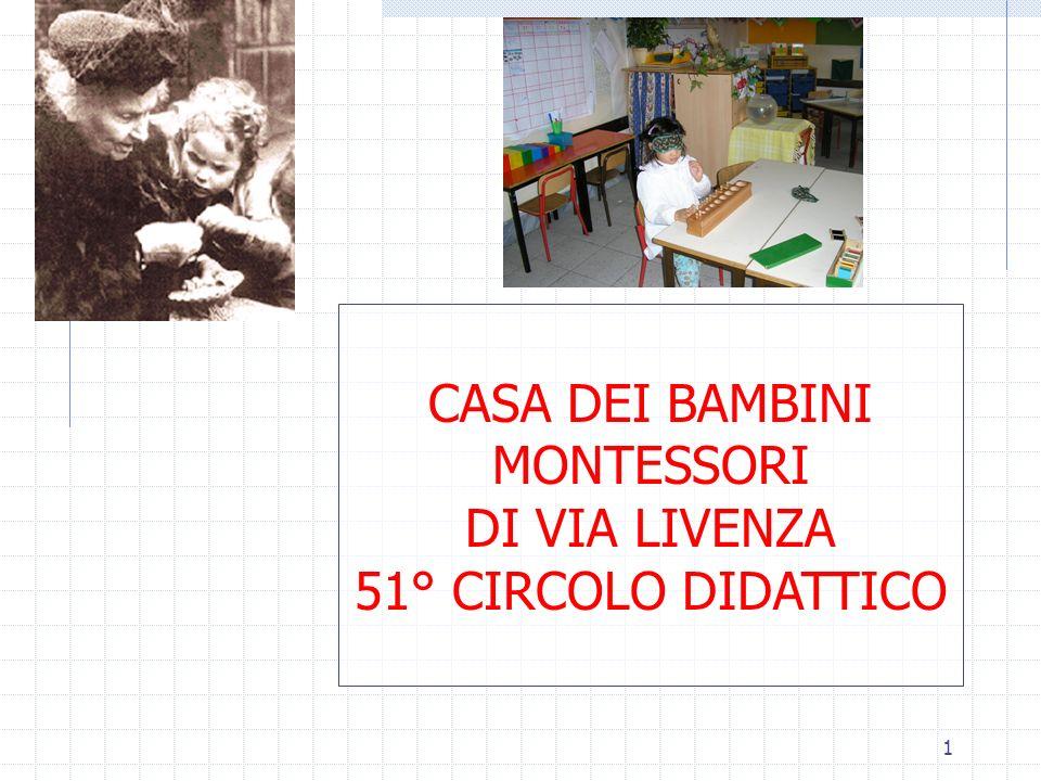 1 CASA DEI BAMBINI MONTESSORI DI VIA LIVENZA 51° CIRCOLO DIDATTICO