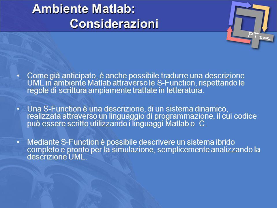 Come già anticipato, è anche possibile tradurre una descrizione UML in ambiente Matlab attraverso le S-Function, rispettando le regole di scrittura am