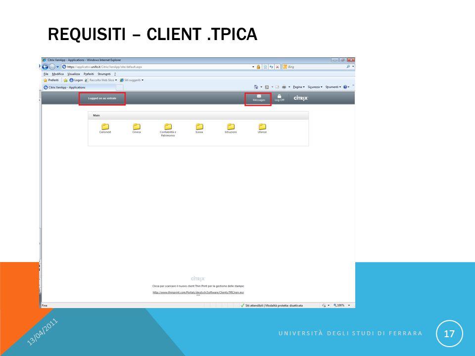 REQUISITI – CLIENT.TPICA 13/04/2011 UNIVERSITÀ DEGLI STUDI DI FERRARA 17