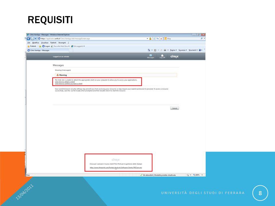 REQUISITI - CITRIXONLINEPLUGINWEB 13/04/2011 UNIVERSITÀ DEGLI STUDI DI FERRARA 9