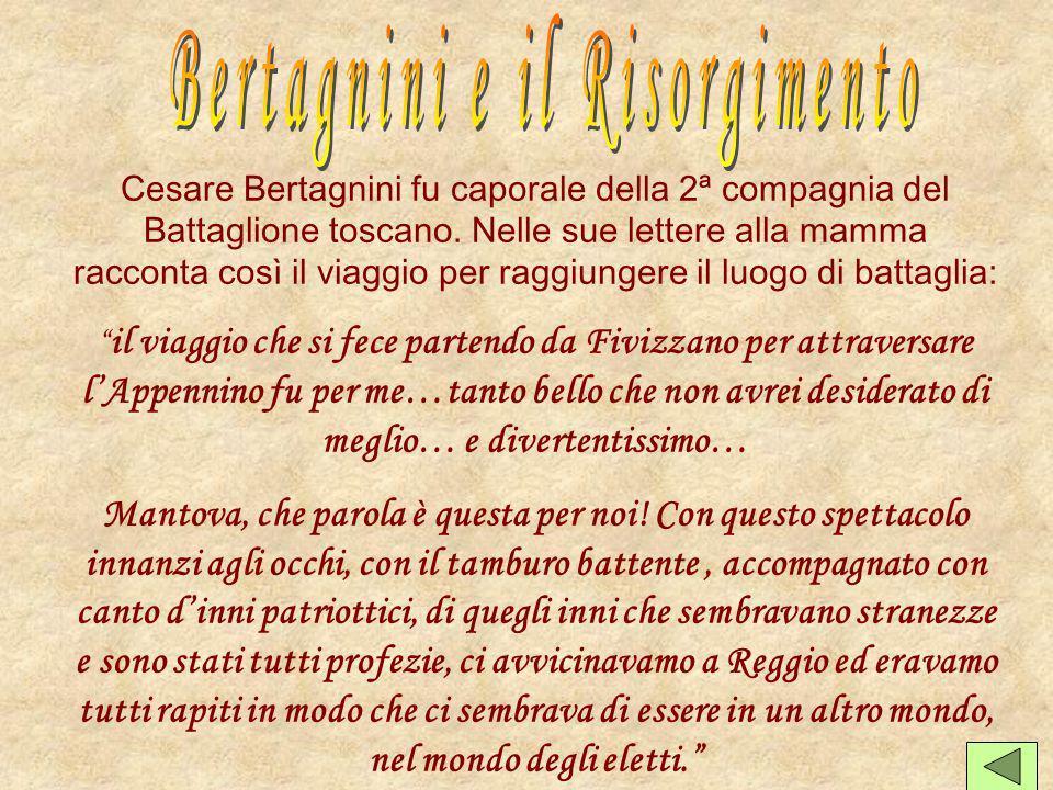 Cesare Bertagnini fu caporale della 2ª compagnia del Battaglione toscano.