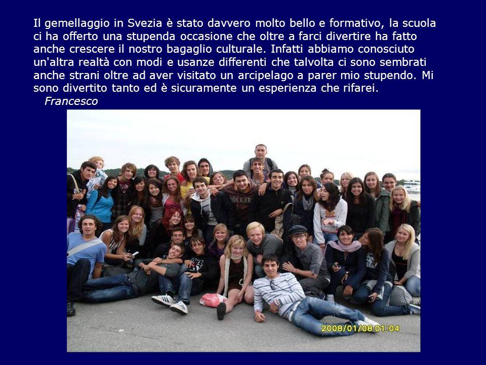 Il gemellaggio in Svezia è stato davvero molto bello e formativo, la scuola ci ha offerto una stupenda occasione che oltre a farci divertire ha fatto