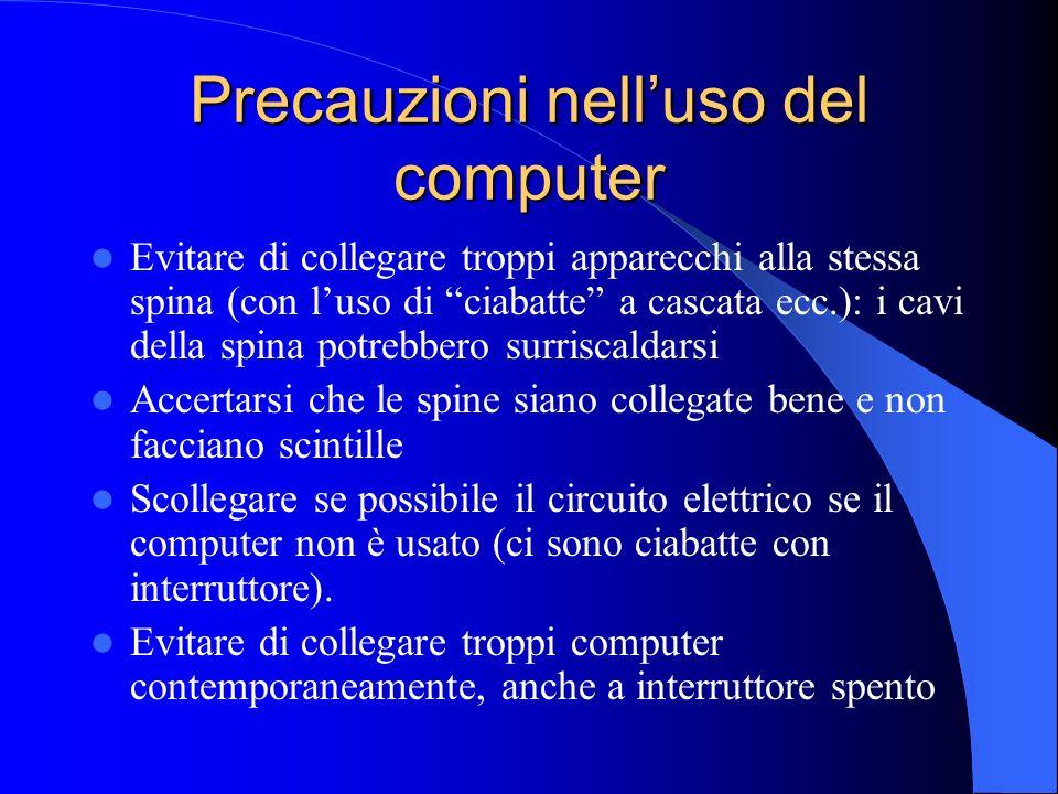 Precauzioni nelluso del computer Evitare di collegare troppi apparecchi alla stessa spina (con luso di ciabatte a cascata ecc.): i cavi della spina po
