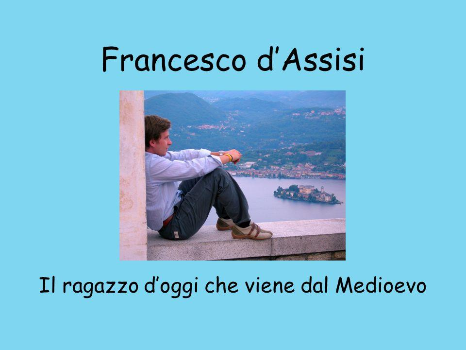 Francesco dAssisi Il ragazzo doggi che viene dal Medioevo