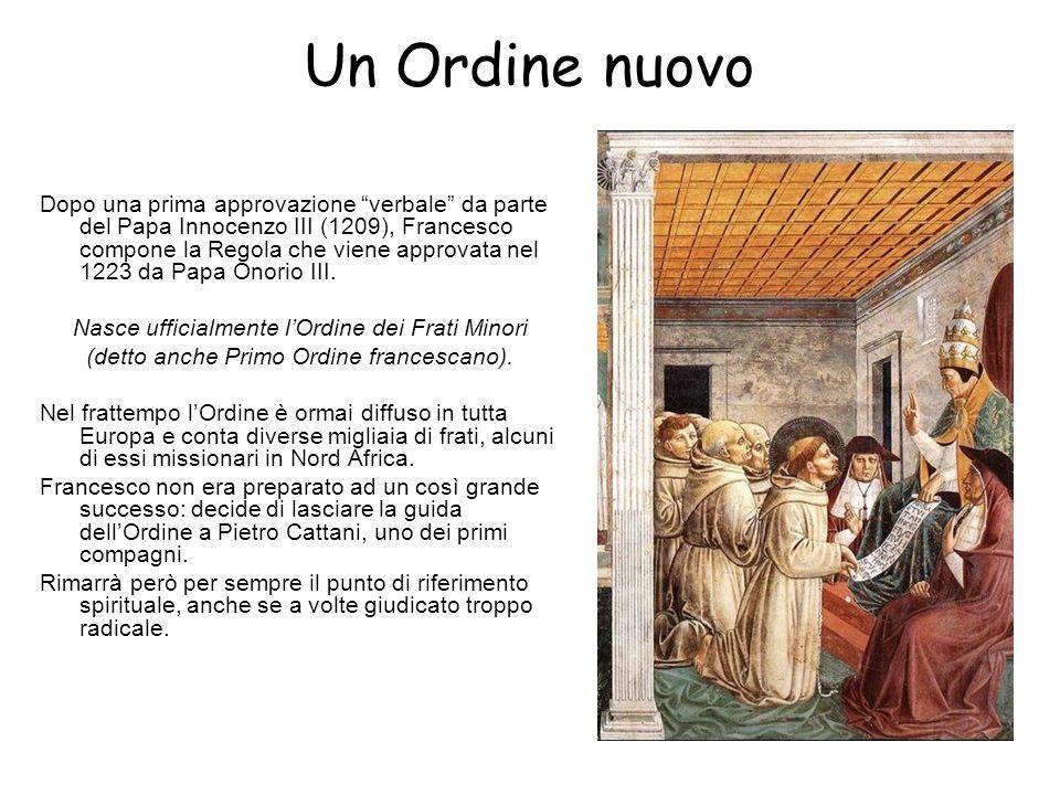 Un Ordine nuovo Dopo una prima approvazione verbale da parte del Papa Innocenzo III (1209), Francesco compone la Regola che viene approvata nel 1223 da Papa Onorio III.