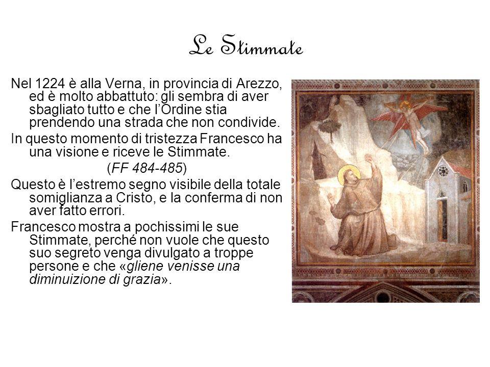 Le Stimmate Nel 1224 è alla Verna, in provincia di Arezzo, ed è molto abbattuto: gli sembra di aver sbagliato tutto e che lOrdine stia prendendo una strada che non condivide.