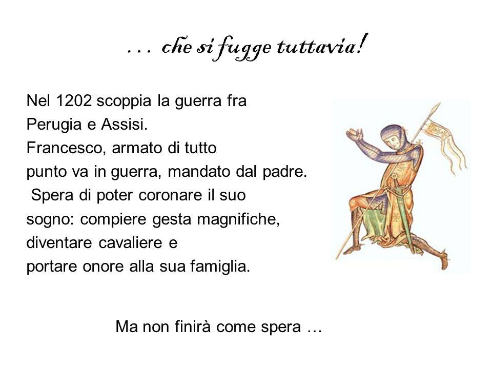 Nel 1202 scoppia la guerra fra Perugia e Assisi.