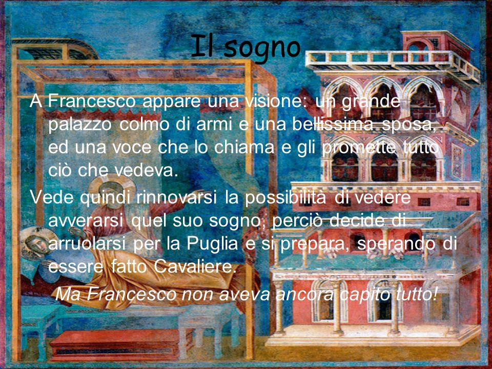 Il vero Sogno Una notte, mentre dorme, sente di nuovo la voce che gli chiede dove si stia recando e Francesco gli espone il suo desiderio di diventare cavaliere andando a imbarcarsi per la Crociata.