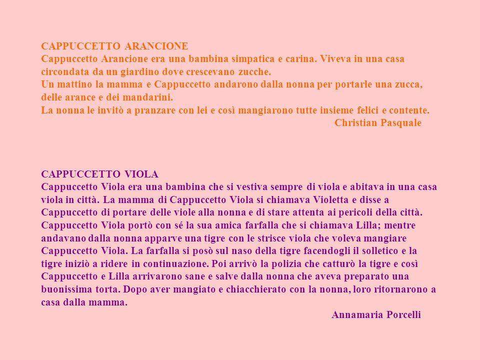 CAPPUCCETTO ARANCIONE Cappuccetto Arancione era una bambina simpatica e carina. Viveva in una casa circondata da un giardino dove crescevano zucche. U