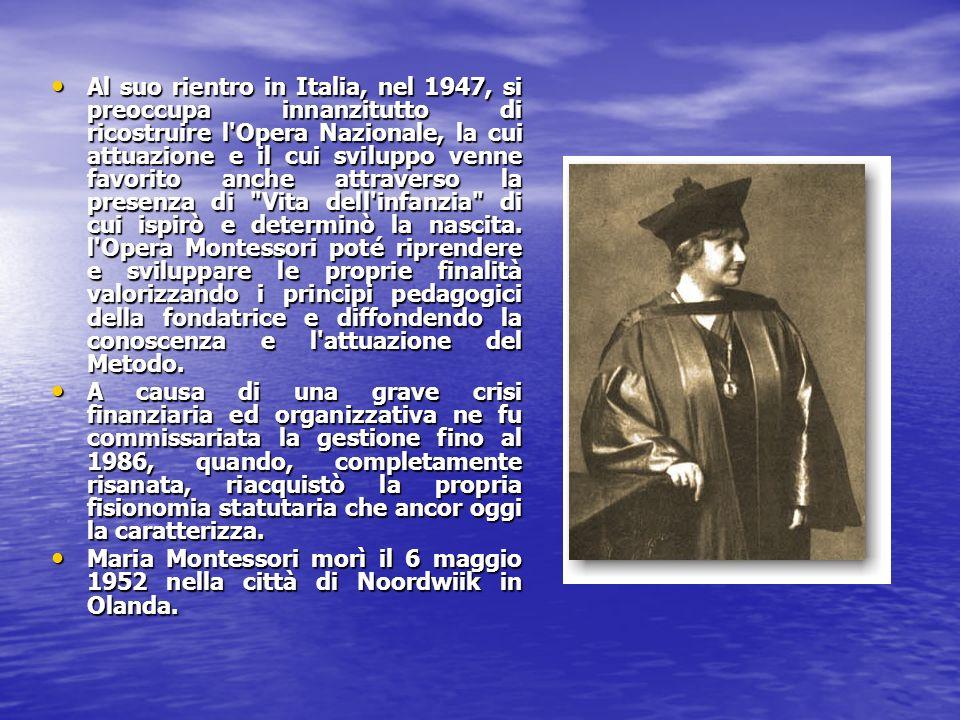 Al suo rientro in Italia, nel 1947, si preoccupa innanzitutto di ricostruire l Opera Nazionale, la cui attuazione e il cui sviluppo venne favorito anche attraverso la presenza di Vita dell infanzia di cui ispirò e determinò la nascita.