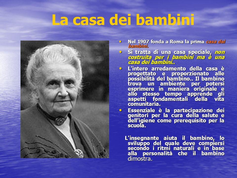 Nel 1907 fonda a Roma la prima casa dei bambini.Nel 1907 fonda a Roma la prima casa dei bambini.