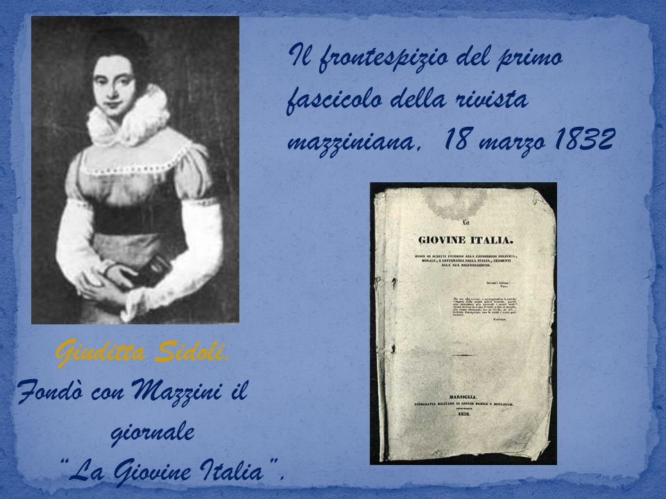 Giuditta Sidoli. Fondò con Mazzini il giornale La Giovine Italia. Il frontespizio del primo fascicolo della rivista mazziniana, 18 marzo 1832